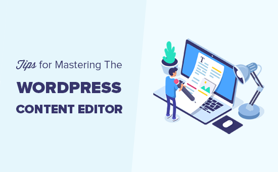 Expert tips on using the WordPress content editor