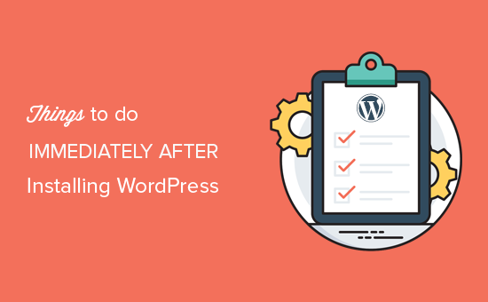 Checklist of things to do after installing WordPress