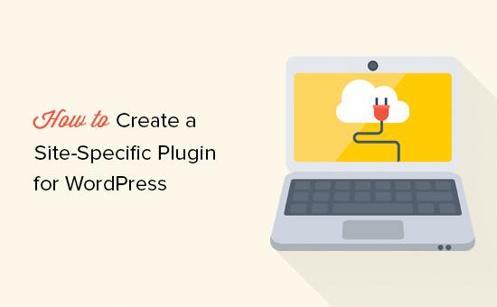Site Specific WordPress Plugin