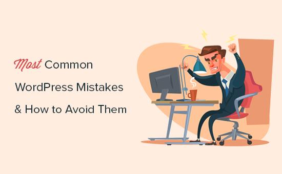Common WordPress mistakes to avoid