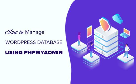 How to manage WordPress database using phpMyAdmin