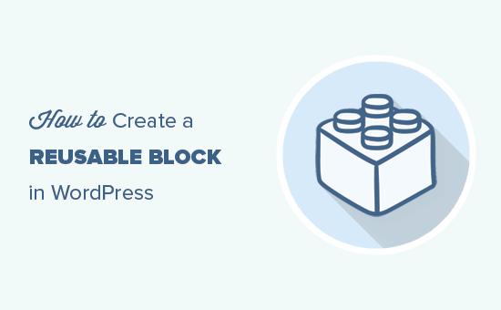 Creating a reusable block in WordPress Gutenberg editor