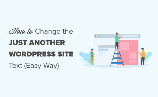 Changing the 'Just another WordPress site' tagline text