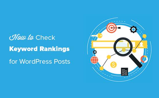Checking WordPress posts ranking for right keywords