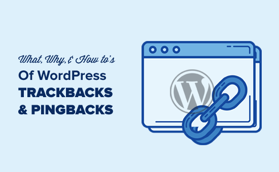 What, Why, and How to's of WordPress Pingbacks and Trackbacks
