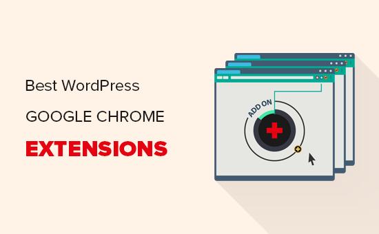 Best Google Chrome extensions for WordPress