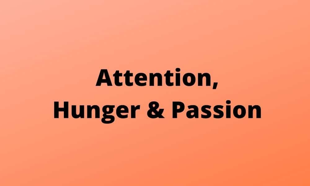 attention, passion