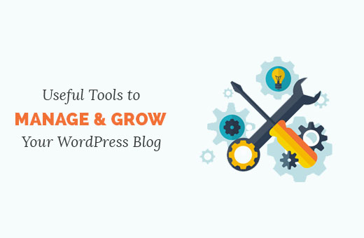 Useful tools to manage and grow your WordPress blog