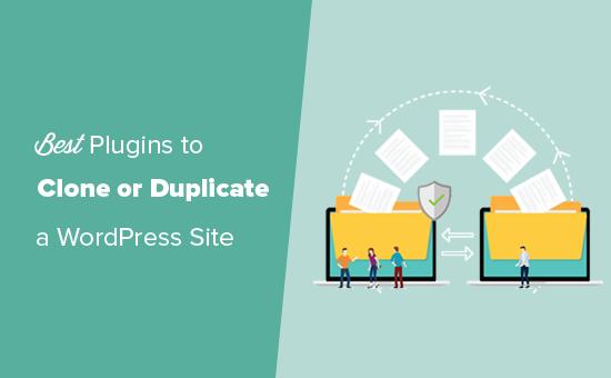 WordPress plugins to easily clone or duplicate a website