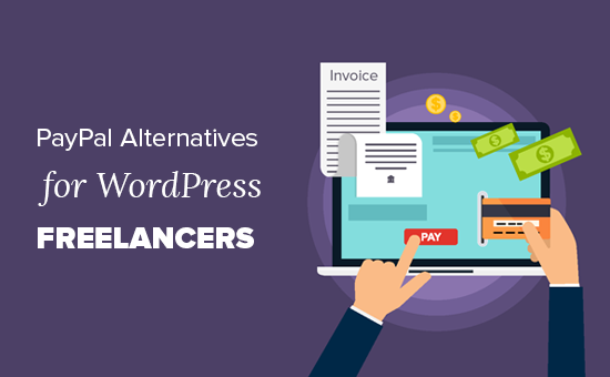 Best PayPal Alternatives for Freelancers to collect payments in WordPress