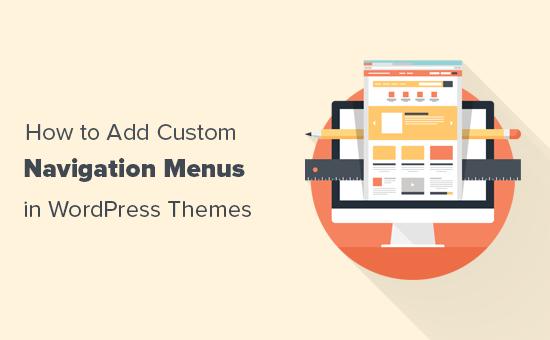 Adding custom navigation menus in WordPress themes