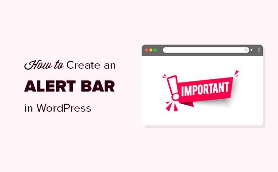 Creating an alert bar for your WordPress site