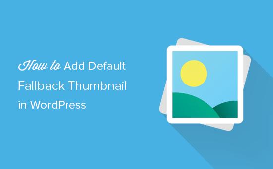 Fallback image for post thumbnails in WordPress