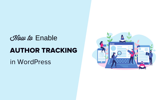How to enable author tracking in WordPress