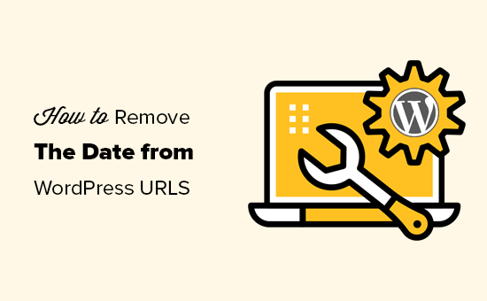 Removing date from your WordPress URLs