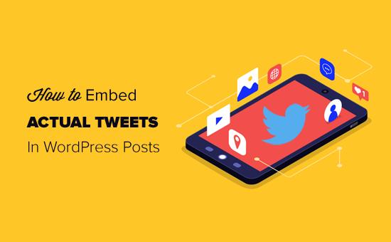 How to Easily Embed Tweets in WordPress Blog Posts