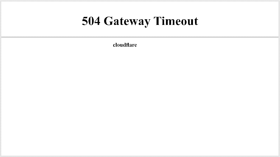 504 Gateway Timeout error caused by Cloudflare
