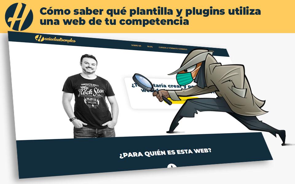 Cómo saber qué plantilla y plugins utiliza una web de tu competencia