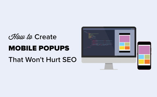 Creating a mobile popup that won't hurt your SEO